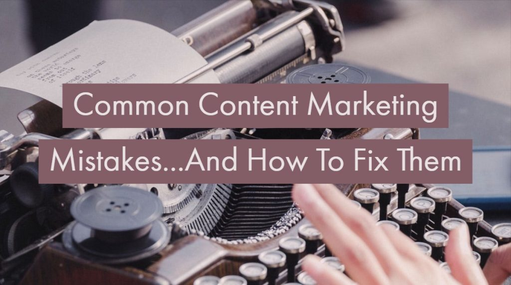 Common Social Media Content Marketing Mistakes