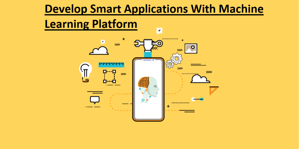 Smart Applications With Machine Learning Platform
