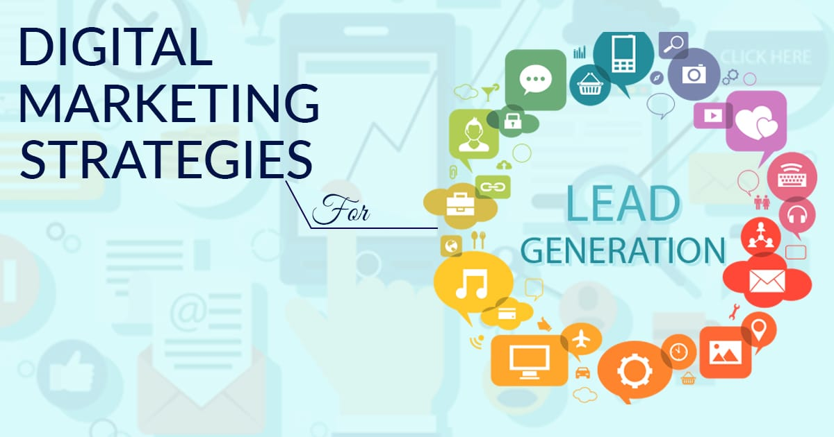 5 Digital Marketing Strategies for Lead Generation